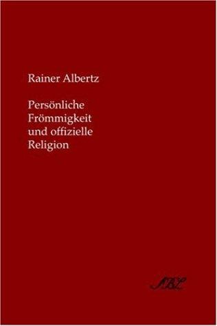 Persvnliche Frvmmigkeit Und Offizielle Religion 9781589831766