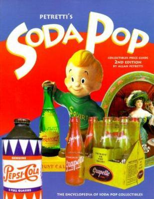 Petretti's Soda Pop Collectibles Price Guide: The Encyclopedia of Soda-Pop Collectibles 9781582210148