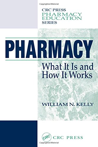 Pharmacy: What It Is and How It Works, First Edition 9781587160899