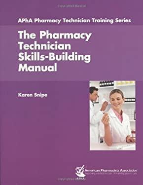Pharmacy Technician Skills-Building Manual 9781582120836