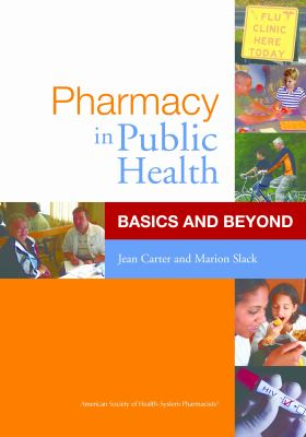 Pharmacy in Public Health: Basics and Beyond 9781585281725