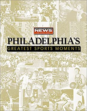 Philadelphia's Greatest Sports Moments 9781582613529
