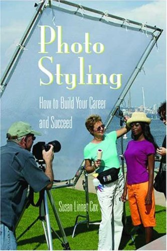 Photo Styling: How to Build Your Career and Succeed 9781581154528