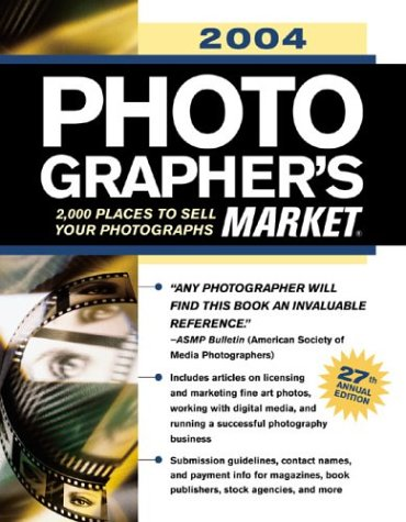 Photographer's Market: 2,000 Places to Sell Your Photographs 9781582971865