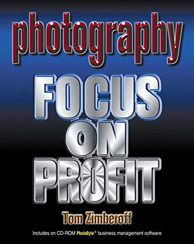 Photography Photography: Focus on Profit Focus on Profit [With CD-ROM] 9781581150599