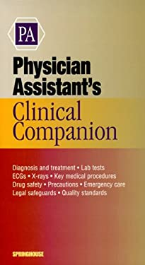 Physician Assistant's Clinical Companion 9781582550053