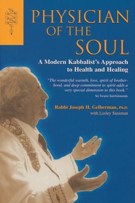 Physician of the Soul: A Modern Kabbalistic Approach to Health and Healing 9781580910613