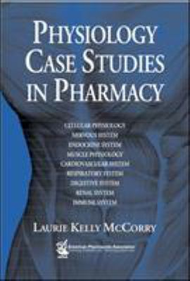 Physiology Case Studies in Pharmacy 9781582120898