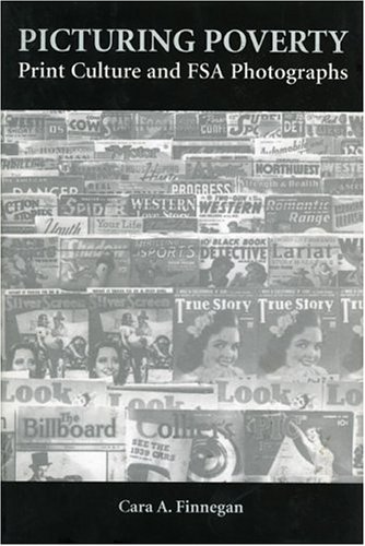 Picturing Poverty: Print Culture and FSA Photographs 9781588341181