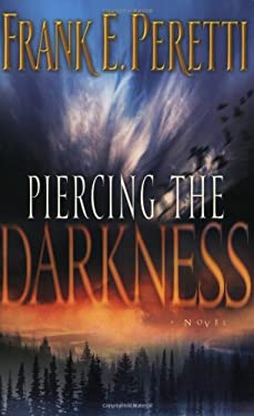 Piercing the Darkness 9781581345278