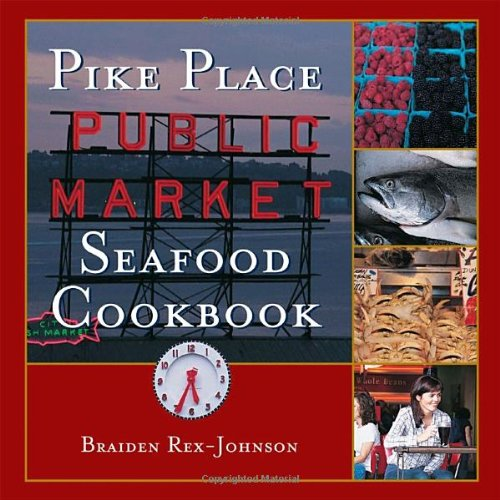 Pike Place Public Market Seafood Cookbook 9781580086806