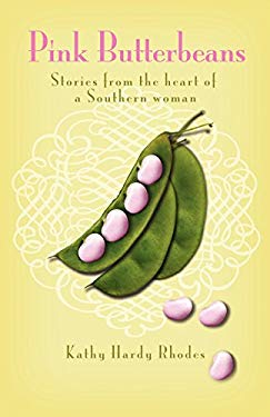 Pink Butterbeans: Stories from the Heart of a Southern Woman 9781583850299