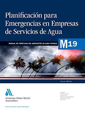 Planificacion Ante Emergencias Para Empresas de Servicios de Agua 9781583218785
