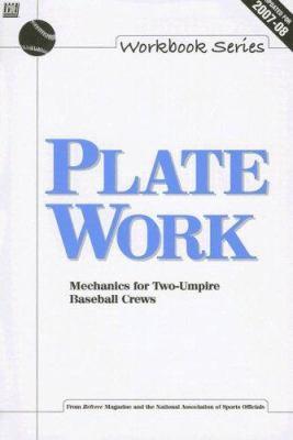 Plate Work: Mechanics for Two-Umpire Baseball Crews 9781582080833