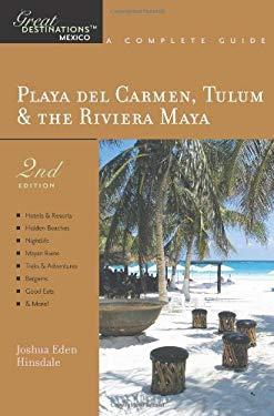 Playa del Carmen Tulum & the Riviera Maya: A Complete Guide 9781581570946