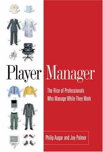 Player Manager: The Rise of Professionals Who Manage While They Work 9781587991912