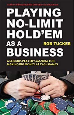 Playing No-Limit Hold'em as a Business 9781580422635