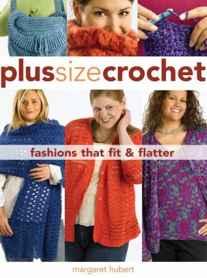 Plus Size Crochet: Fashions That Fit & Flatter 9781589233393
