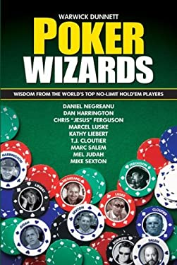Poker Wizards: Wisdom from the World's Top No-Limit Hold'em Players 9781580422277