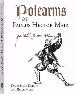 Polearms of Paulus Hector Mair 9781581606447