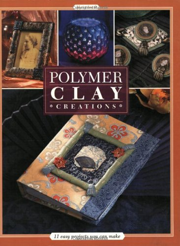 Polymer Clay Creations: 11 Easy Projects You Can Make 9781581804638