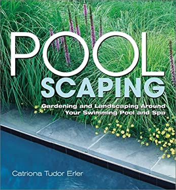 Poolscaping: Gardening and Landscaping Around Your Swimming Pool and Spa 9781580173865