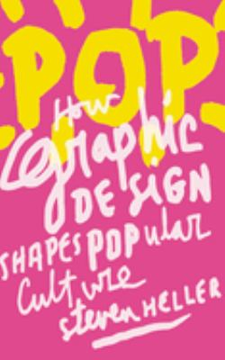 Pop: How Graphic Design Shapes Popular Culture 9781581157154