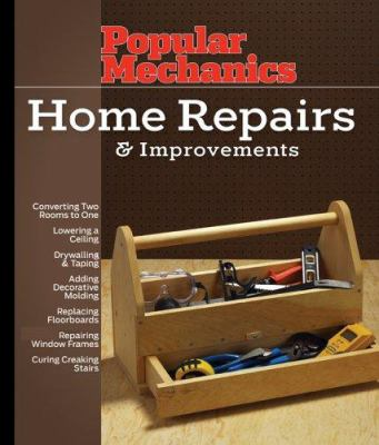Popular Mechanics Home Repairs & Improvements