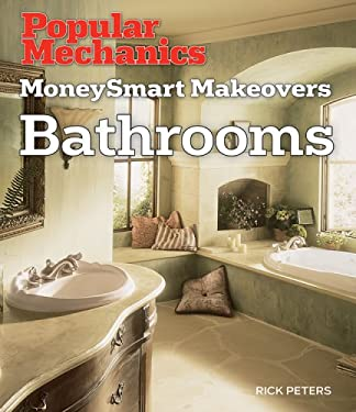 Popular Mechanics Moneysmart Makeovers: Bathrooms 9781588166142