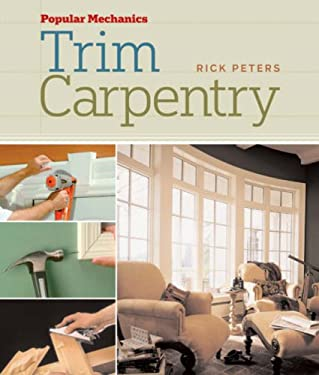 Popular Mechanics Trim Carpentry 9781588166876