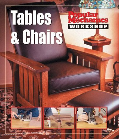 Popular Mechanics Workshop: Tables & Chairs 9781588163035