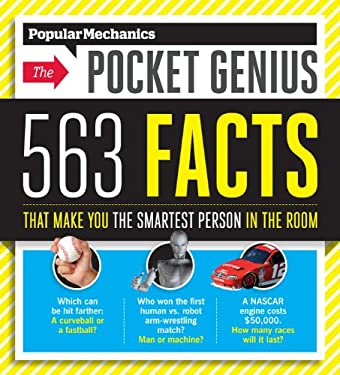 Popular Mechanics the Pocket Genius: 563 Facts That Make You the Smartest Person in the Room 9781588168795