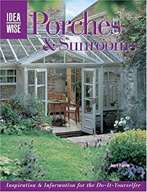 Porches & Sunrooms: Inspiration & Information for the Do-It-Yourselfer 9781589232235