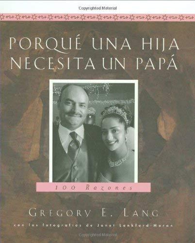 Porque Una Hija Necesita Un Papa: 100 Razones 9781581824377