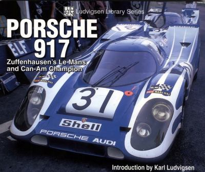 Porsche 917: Zuffenhausen's Le Mans and Can-Am Champion 9781583881804