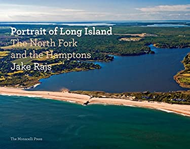 Portrait of Long Island: The North Fork and the Hamptons 9781580933155
