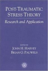 Post Traumatic Stress Theory: Research and Application