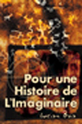 Pour Une Histoire de L'Imaginaire 9781583487204