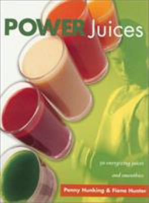 Power Juices: 50 Energizing Juices and Smoothies 9781585747436