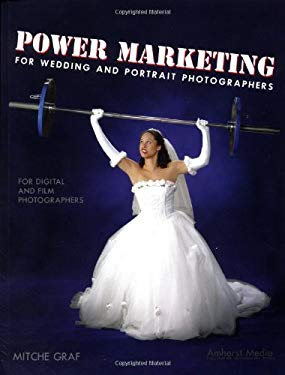 Power Marketing for Wedding and Portrait Photographers 9781584281368