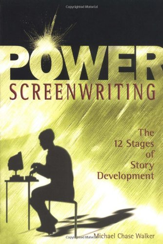 Power Screenwriting: The 12 Steps of Story Development 9781580650410