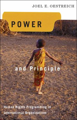 Power and Principle: Human Rights Programming in International Organizations 9781589011595