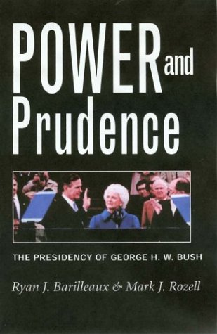 Power and Prudence: The Presidency of George H. W. Bush 9781585442911