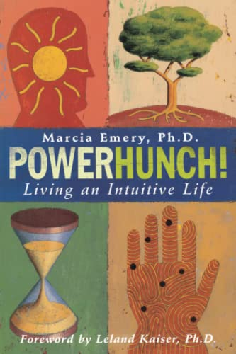 PowerHunch!: Living an Intuitive Life 9781582700656