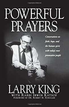 Powerful Prayers: Conversations on Faith, Hope, and the Human Spirit with Some of Today's Most Provocative People 9781580630344