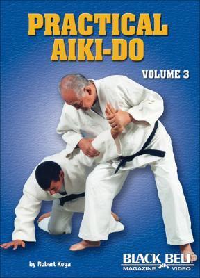 Practical Aiki-Do, Vol. 3 9781581332629