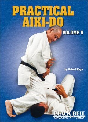 Practical Aiki-Do, Vol. 5 9781581332643