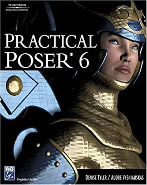 Practical Poser 6 [With CDROM] 9781584504436