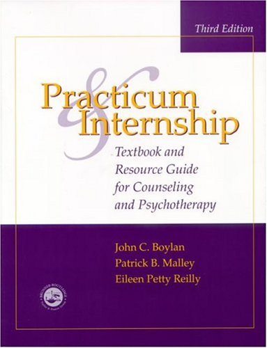 Practicum and Internship: Textbook and Resource Guide for Counseling and Psychotherapy 9781583910887