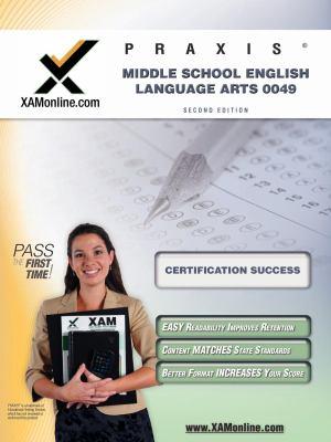 Praxis Middle School English Language Arts 10049: Teacher Certification Exam 9781581972696